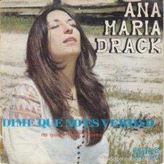 Discos de vinilo: ANA MARIA DRACK DIME QUE NO ES VERDAD SINGLE 45 R@RO DE VINILO DE 1973. Lote 59289815