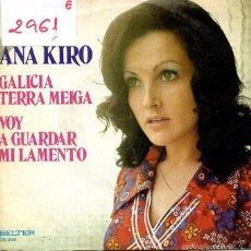 Dischi in vinile: ANA KIRO / GALICIA TERRA MEIGA + 1 (SINGLE 1974). Lote 59415440