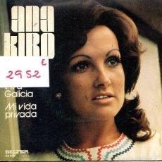 Dischi in vinile: ANA KIRO / VIVA GALICIA / MI VIDA PRIVADA (SINGLE 1975). Lote 59417960
