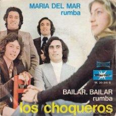 Discos de vinilo: LOS CHOQUEROS - MARIA DEL MAR - SINGLE 45 R@RO DE VINILO RUMBAS. Lote 59429025