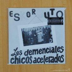 ESKORBUTO - LOS DEMENCIALES / CHICOS ACELERADOS - SINGLE