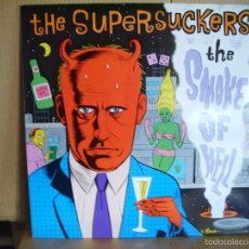 Discos de vinilo: THE SUPERSUCKERS ---- THE SMOKE OF HELL. Lote 59459405
