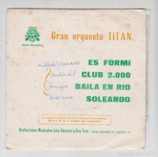 Discos de vinilo: SINGLE VINILO,PROMO,GRAN ORQUESTA TITAN,ES FORMI,CLUB 2000,BAILA EN RIO,SOLEANDO,DISCOS LUYTOM 1974. Lote 59460935