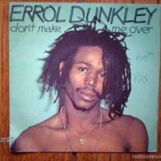 Discos de vinilo: ERROL DUNKLEY - DON´T MAKE ME OVER + LITTLE GREEN APPLES. Lote 59462490