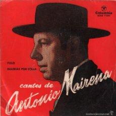 Disques de vinyle: ANTONIO MAIRENA - POLO / BULERIAS POR SOLEA / SINGLE COLUMBIA DE 1960 RF-1121. Lote 229050465