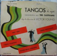 Discos de vinilo: THE CASTILIANS - VICTOR YOUNG. YIRA! YIRA! + ADIOS, MUCHACHOS + TANGO VALENTINO ... . Lote 59535571