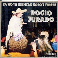 Discos de vinilo: ROCIO JURADO / YA NO TE SIENTAS SOLO Y TRISTE / GUITARRA POEMA (SINGLE 1980). Lote 103915472