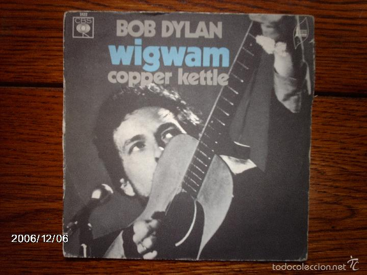 BOB DYLAN - WIGWAM + COPPER KETTLE (Música - Discos - Singles Vinilo - Cantautores Extranjeros)