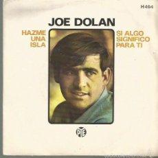Discos de vinilo: JOE DOLAN SINGLE SELLO HISPAVOX EDITADO EN ESPAÑA AÑO 1969. Lote 59630219