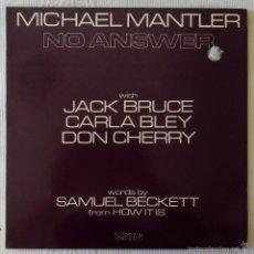 Discos de vinilo: MICHAEL MANTLER, NO ANSWER (WATT) LP ESPAÑA - GATEFOLD - JACK BRUCE CARLA BLEY DON CHERRY BECKETT . Lote 59641155