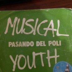 Discos de vinilo: MUSICAL YOUTH-PASANDO DEL POLI. Lote 59665999