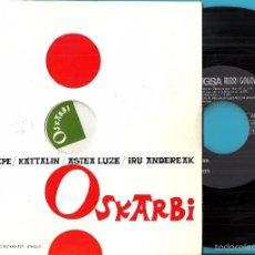 Discos de vinilo: OSKARBI: PELLO JOXEPE / KATTALIN / ASTEA LUZE / IRU ANDEREAK. Lote 59679791