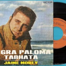 Discos de vinilo: JAIME MOREY: NEGRA PALOMA / TABHATA. Lote 59706903