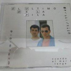 Discos de vinilo: MEGARARO CD SINGLE EL ULTIMO DE LA FILA - CUANDO EL MAR TE TENGA + 2 TEMAS - HECHO EN EUROPA. Lote 59732856