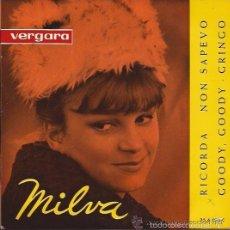 Discos de vinilo: MILVA VERGARA EXITOS DEL XIII FESTIVAL SAN REMO RICORDA, NON SAPEVO,GOODY, GOODY, GRINGO. Lote 59735028