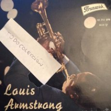 Discos de vinilo: LOUIS ARMSTRONG - WHEN YOU'RE SMILING/WHEN THE SAINTS GO MARCHING IN +2 SELLO BRUNSWICK. Lote 59749636