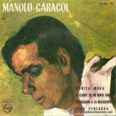 Discos de vinilo: MANOLO CARACOL MORITA MORA / EL CANTE ES MI BUEN AMIGO+ 2 JUAN CARMONA, ARTURO PAVÓN. Lote 59752368