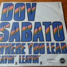 Discos de vinilo: DOV SABATO - WHERE YOU LEAD / LEAVIN' LEAVIN' - 1971 EMBER SPAIN. Lote 59770880