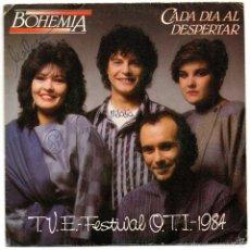 Disques de vinyle: SINGLE BOHEMIA - CADA DÍA AL DESPERTAR - FESTIVAL OTI 1984 - ARIOLA. Lote 59797004