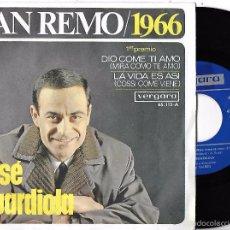 Discos de vinilo: JOSÉ GUARDIOLA: SAN REMO, 1966: DIO COME TI AMO (MIRA CÓMO TE AMO) / LA VIDA ES ASÍ (COSSI COME.... Lote 59809036
