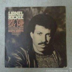 Discos de vinilo: DISCO SINGLE LIONEL RICHIE SAY YOU SAY ME. Lote 59810006