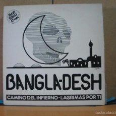Discos de vinilo: BANGLA-DESH - CAMINO DEL INFIERNO / LAGRIMAS POR TI - OPEN RECORDS OMX-1146 - 1988. Lote 59932207