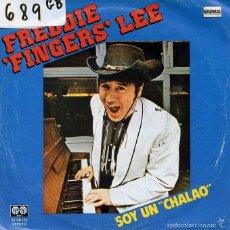 Discos de vinilo: FREDDIE FINGERS' LEE / SOY UN CHALAO / ONE EYED BOOGIE BOY (SINGLE 1980). Lote 59950663