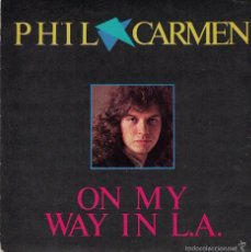 Disques de vinyle: PHIL CARMEN - ON MY WAY IN L.A. / SONG FOR RAQUEL (SINGLE ESPAÑOL DE 1985). Lote 59961167