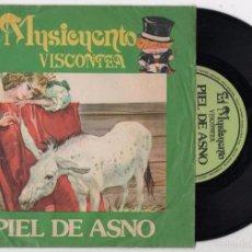 Discos de vinilo: MUSICUENTO VISCONTEA CHARLES PERRAULT PIEL DE ASNO DISCO SINGLE CBS BUEN ESTADO. Lote 59967383