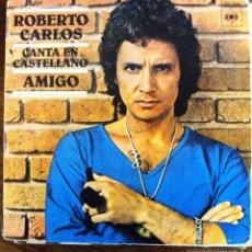 Discos de vinilo: SINGLE VINILO ROBERTO CARLOS EN ESPAÑOL AMIGO. Lote 60000879