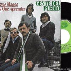 Discos de vinilo: GENTE DEL PUEBLO: LOS REYES MAGOS / TIENES QUE APRENDER. Lote 60001179