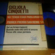 Discos de vinilo: GIGLIOLA CINQUETTI:NO TENGO EDAD PARA AMARTE/SEI UN BRAVO RAGAZZO/QUANDO VEDO CHE TUTTI SI AMANO+1 . Lote 60056874
