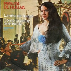 Dischi in vinile: PERLITA DE HUELVA / LA NIÑA DE FUEGO + 1 (SINGLE 1972). Lote 235037405
