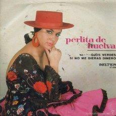 Discos de vinilo: PERLITA DE HUELVA / OJOS VERDES + 1 (SINGLE 1971). Lote 60057483