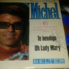 Discos de vinilo: MICHEL: TE BENDIGO/OH LADY MARY. Lote 60085759