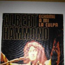 Discos de vinilo: ALBERT HAMMOND - ECHAME A MI LA CULPA - SINGLE VINILO. Lote 60087855
