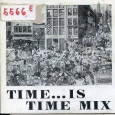 Discos de vinilo: TIME...IS TIME MIX (SINGLE PROMO 1987) SOLO CARA A. Lote 60104627