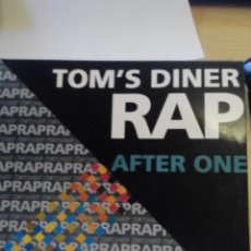 Discos de vinilo: TOM'S DINER RAP - AFTER ONE - SUPER SINGLE VINILO. Lote 60137743