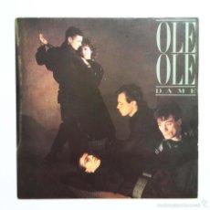 Discos de vinilo: OLÉ OLÉ - SINGLE DAME - CBS 1983. Lote 60139739
