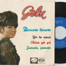 Discos de vinilo: GELU - DOWN TOWN + 3 (EP EMI-LA VOZ DE SU AMO 1965) LABEL AZUL. Lote 60154795