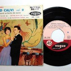 Discos de vinilo: EP GERARD CALVI VOL II,VOGUE EPL 7.785, PREMIER VAL+CETTE NUIT-LA+SOUVENIRS+FLEUR DE CORAIL MUY RARO. Lote 60167875
