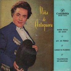 Discos de vinilo: NIÑA DE ANTEQUERA MARIA ROSA DE LEON / ¡ AY, MI PERRO ! / LLEGO EL FLORERO / VILLANCICOS DE CALAÑAS. Lote 60251503