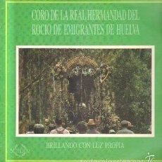Discos de vinil: CORO DE LA REAL HERMANDAD DEL ROCÍO DE EMIGRANTES DE HUELVA. BRILLANDO CON LUZ PROPIA D-FLA-1921. Lote 60255831