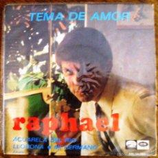 Discos de vinilo: SINGLE VINILO RAPHAEL TEMA DE AMOR. Lote 60280759