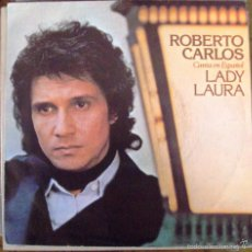 Discos de vinilo: SINGLE VINILO ROBERTO CARLOS LADY LAURA. Lote 60280875