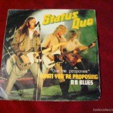 Discos de vinilo: STATUS QUO WHAT YOU RE PROPOSING QUE ME PROPONES SELLO VERTICE 1980. Lote 60341615