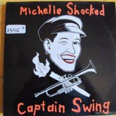 Discos de vinil: LP - MICHELLE SHOCKED - CAPTAIN SWING (SPAIN, DISCOS DRO 1989). Lote 60362515