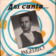 Discos de vinilo: ASI CANTA...ANGELILLO PACO EL MINERO / MI JACA / CHICLANERA / COMO AQUELLA MAGDALENA EP ODEON. Lote 60414067