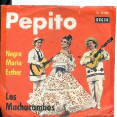 Discos de vinilo: LOS MACHUCAMBOS / PEPITO / NEGRA MARIA ESTHER (SINGLE ALEMAN). Lote 60434727