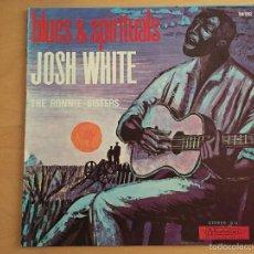 Discos de vinilo: JOSH WHITE, THE RONNIE SISTERS: BLUES & SPIRITUALS. Lote 60444807